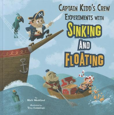 Captain Kidd's Crew Experiments with Sinking and Floating By Weakland, Mark